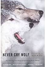 [ [ [ Never Cry Wolf[ NEVER CRY WOLF ] By Mowat, Farley ( Author )Sep-13-2001 Paperback