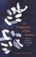 The Fragments of my Father: A Memoir of Madness, Love and Being a Carer