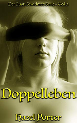 Doppelleben (Der Lust Gewidmet 3)