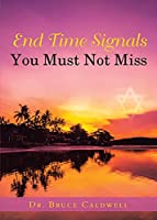End Time Signals You Must Not Miss