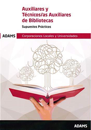 Supuestos Prácticos Auxiliares y Técnicos Auxiliares de Bibliotecas