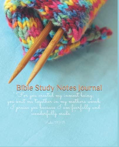 Bible Study Notes Journal: Psalms 139:13