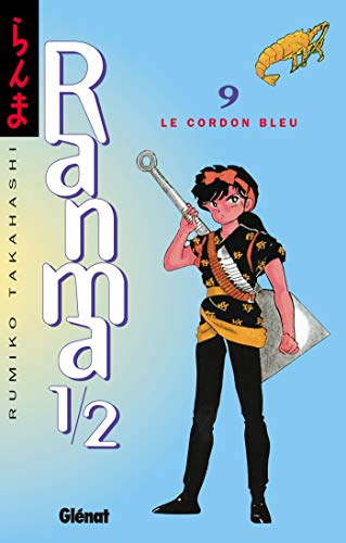 Ranma 1/2 - Tome 09: Le Cordon bleu