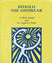 Behold the Daybreak: A Silent Sound & in Prophet's Truth