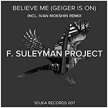 Believe Me (Geiger Is On)