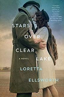 Stars Over Clear Lake: A Novel
