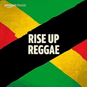 Rise Up Reggae