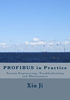 PROFIBUS in Practice: System Engineering, Trouble-shooting and Maintenance