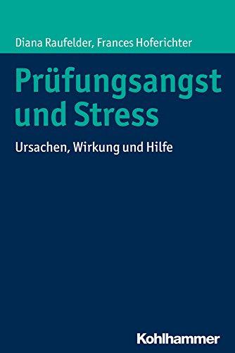 Prüfungsangst und Stress: Ursachen, Wirkung und Hilfe