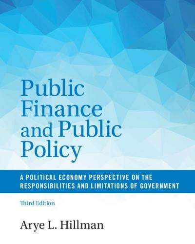 Compare Textbook Prices for Public Finance and Public Policy: A Political Economy Perspective on the Responsibilities and Limitations of Government 3 Edition ISBN 0001316501809 by Hillman, Arye L.