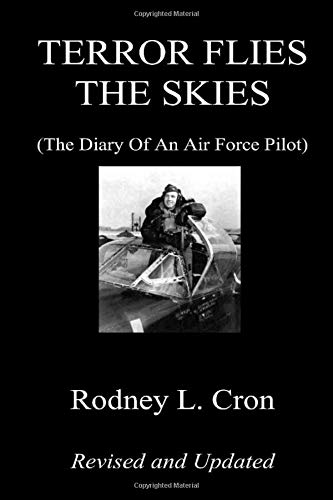 TERROR FLIES THE SKIES: (The Diary Of An Air Force Pilot)