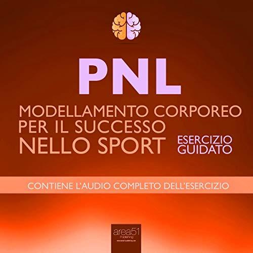 PNL - Modellamento Corporeo per il Successo Nello Sport copertina