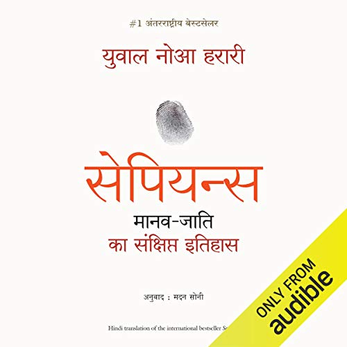 Sapiens                   Written by:                                                                                                                                 Yuval Noah Harari                               Narrated by:                                                                                                                                 Babla Kochhar                      Length: 21 hrs and 42 mins     Not rated yet     Overall 0.0