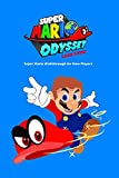 Super Mario Odyssey Game Guide: Super Mario Walkthrough for New Players: Game Guide Book (English Edition)