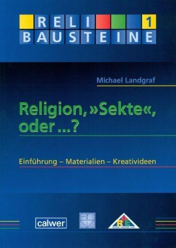 Religion, Sekte, oder ...?: Einf?hrung - Materialien - Kreativideen by Michael Landgraf(2011-05-01)