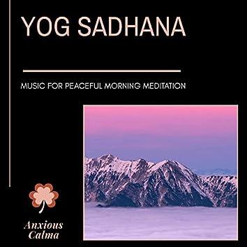 Yog Sadhana - Music For Peaceful Morning Meditation