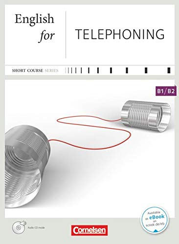 Short Course Series - Englisch im Beruf - Business Skills - B1/B2: English for Telephoning - Kursbuch mit CD