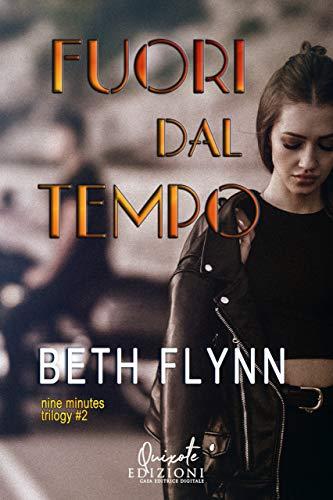 Fuori dal tempo (nine minutes trilogy Vol. 2) di [Beth Flynn, Alex Krebs]