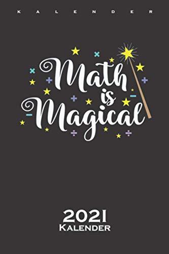 Mathe ist Magisch und kein Zauber Kalender 2021: Jahreskalender für Wissenschaftler und Mathe-Fans