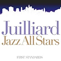 First Standard by Juilliard All Stars