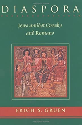 Diaspora: Jews amidst Greeks and Romans by Erich S. Gruen(2004-10-25)