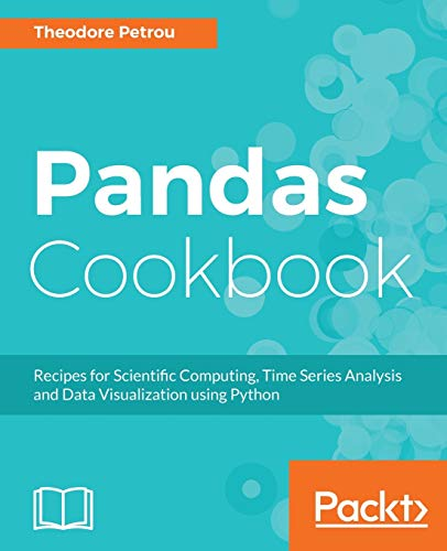 Pandas Cookbook: Recipes for Scientific Computing, Time Series Analysis and Data Visualization using Python (English Edition)