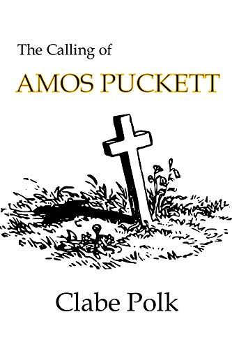 Book: The Calling of Amos Puckett by Clabe Polk
