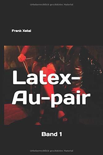 Latex - Au-pair: Band 1