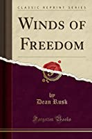 Winds of Freedom (Classic Reprint)