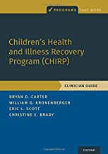 Children's Health and Illness Recovery Program (CHIRP): Clinician Guide (Programs That Work)