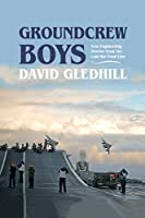 Groundcrew Boys: True Engineering Stories from the Cold War Front Line