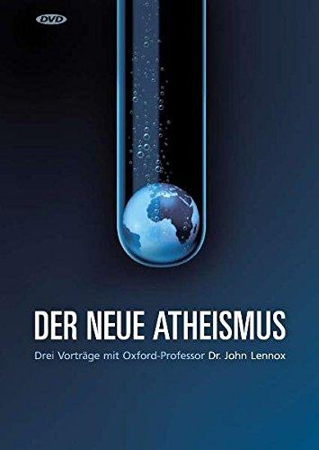 Der neue Atheismus: Drei Vorträge mit Oxford-Professor Dr. John Lennox