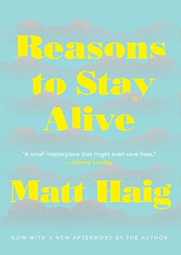 Reasons To Stay Alive: A Novel