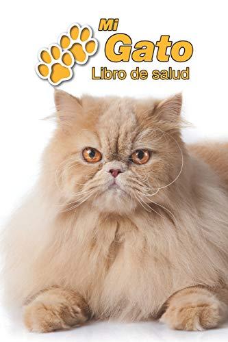 Mi Gato Libro de salud: Persa | 109 páginas 15cm x 23cm A5 | Cuaderno para llenar | Agenda de Vacunas | Seguimiento Médico | Visitas Veterinarias | Diario de un Gato | Contactos