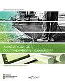 Autocad civil 3D pour l'arpentage et le génie civil - Adapté aux versions 2014 et 2015
