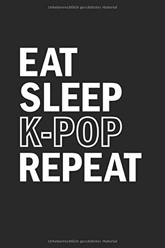 Eat Sleep K-Pop Repeat: Din A5 Kariertes Heft (Kariert) Für K-Pop Kpop Merch Popmusik | Notizbuch Tagebuch Planer Südkorea Korea Pop Musik Popkultur | ... Genre Musikgenre Musikrichtung Party Notebook