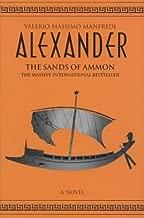 Alexander Vol 2: Sands of Ammon by Valerio Massimo Manfredi (2001-04-20)