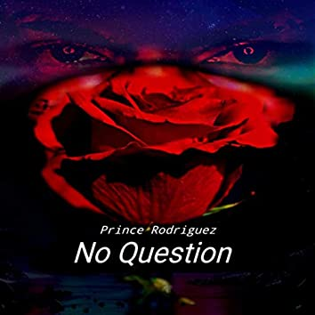 No Question (Extended Version)