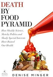 [Death by Food Pyramid] (By: Denise Minger) [published: January, 2014]