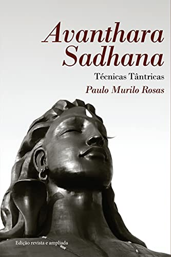 Avanthara Sadhana: Técnicas Tântricas (Portuguese Edition)