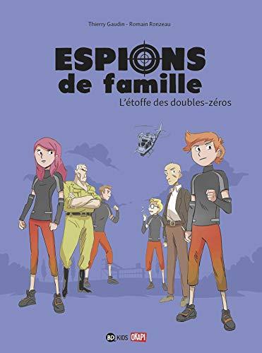 Espions de famille, Tome 04: L'étoffe des double zéros