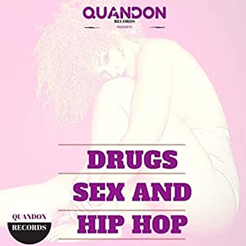 Drugs Sex and Hip Hop