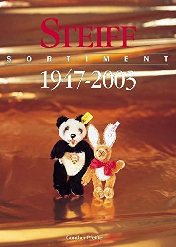 Steiff Sortiment 1947-2003: Vom geliebten Spielzeug zum begehrten Sammlerobjekt. Überblick über 9.900 Artikel aus dem Steiffsortiment. Mit aktuellen ... Zweisprachige Ausgabe: Deutsch/Englisch