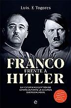 Franco frente a Hitler: La historia no contada de España durante la Segunda Guerra Mundial