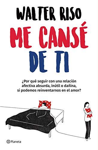 Me cansé de ti (Edición mexicana) de [Walter Riso]