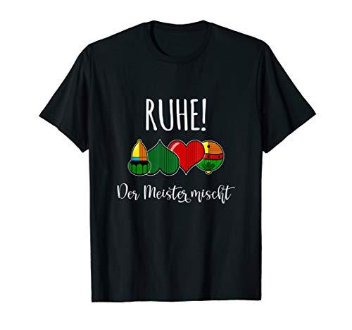 RUHE! Der Meister mischt - lustiges Schafkopf T-Shirt