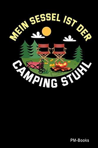 Mein Sessel Ist Der Campingstuhl: Kariertes A5 Notizbuch oder Heft für Schüler, Studenten und Erwachsene (Sprüche und Lustiges, Band 366)