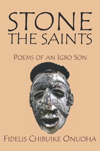 Image of Stone the Saints: Poems of an Igbo Son