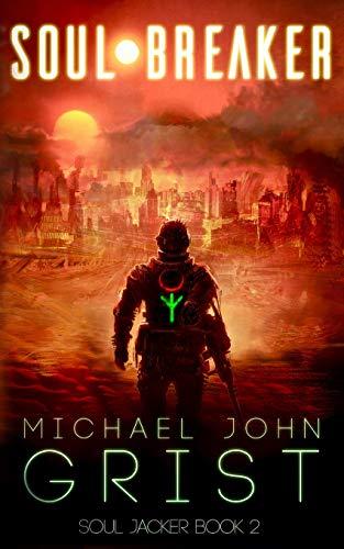 Soul Breaker: A Science Fiction Thriller (Soul Jacker)