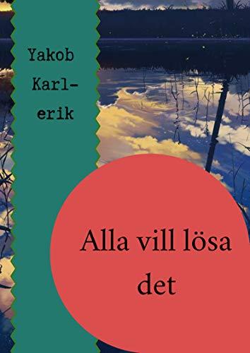 Alla vill lösa det (Swedish Edition)